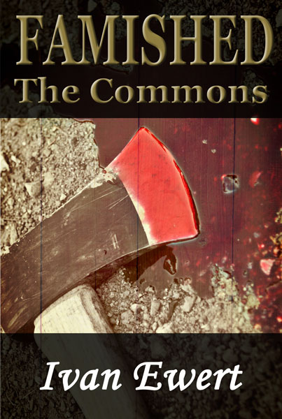 Famished: The Commons, by Ivan Ewert